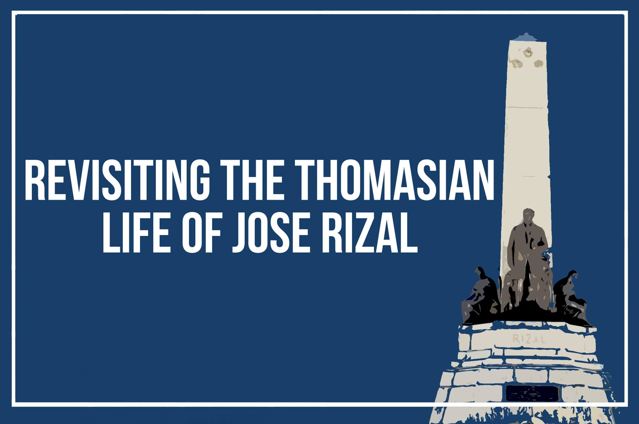 Revisiting the Thomasian Life of Jose Rizal